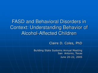 FASD and Behavioral Disorders in Context: Understanding Behavior of Alcohol-Affected Children