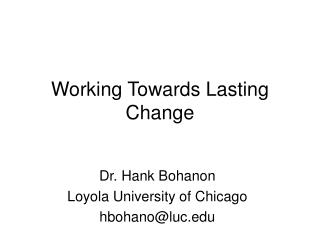 Working Towards Lasting Change