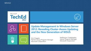 Update Management in Windows Server 2012: Revealing Cluster-Aware Updating and the New Generation of WSUS