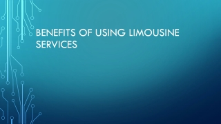 Benefits of using limousine services