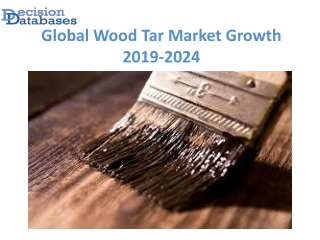 Global Wood Tar Market anticipates growth by 2024