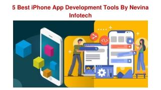 5 Best iPhone App Development Tools by Nevina Infotech