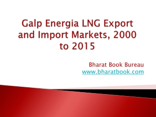 Galp Energia LNG Export and Import Markets, 2000 to 2015