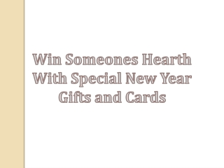 Win Someones Hearth With Special New Year Gifts and Cards