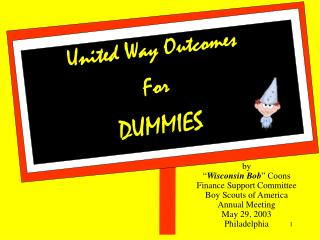 United Way Outcomes For  DUMMIES