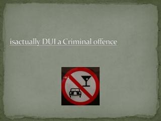 DUI Help – Just a Consultation Away