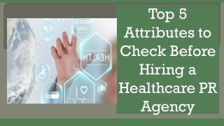 Top 5 Attributes to Check Before Hiring a Healthcare PR Agency