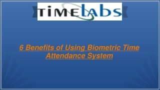 6 Benefits of Using Biometric Time Attendance System