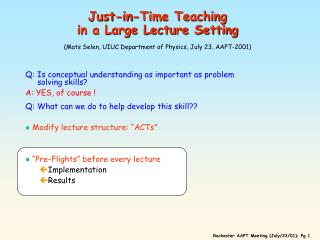 Just-in-Time Teaching  in a Large Lecture Setting (Mats Selen, UIUC Department of Physics, July 23, AAPT-2001)