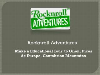 School trip to Spain | Gijon, Picos de Europa, Cantabrian Mountains