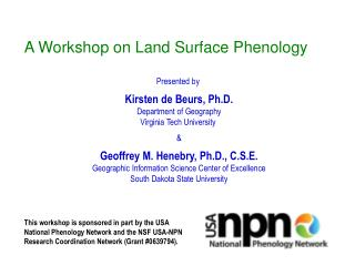 This workshop is sponsored in part by the USA National Phenology Network and the NSF USA-NPN Research Coordination Netwo