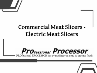 High Performance Commercial Meat Slicer | Pro Processor