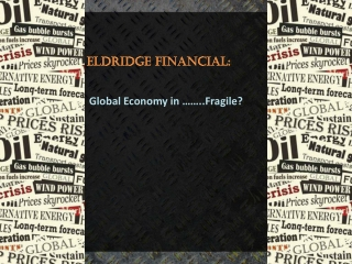 Eldridge Financial: Global Economy in Fragile?