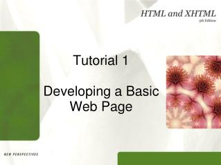 Tutorial 1 Developing a Basic Web Page