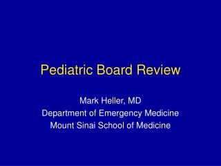 Pediatric Board Review