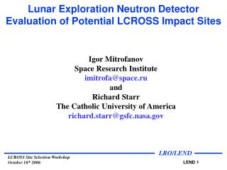 Lunar Exploration Neutron Detector Evaluation of Potential LCROSS Impact Sites