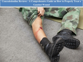 Concealedonline Reviews - A Comprehensive Guide on How to Properly Treat a Gunshot Wound