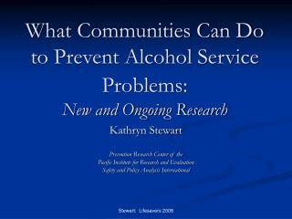 What Communities Can Do to Prevent Alcohol Service Problems:   New and Ongoing Research
