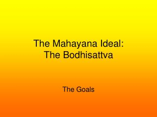 The Mahayana Ideal: The Bodhisattva