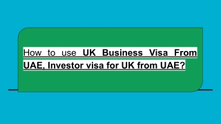 How to use UK Business Visa From UAE, Investor visa for UK from UAE?