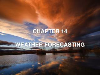 CHAPTER 14 WEATHER FORECASTING