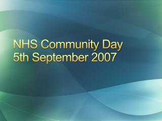 NHS Community Day 5th September 2007