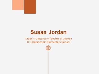 Susan Jordan - Working at Joseph C. Chamberlain Elementary School