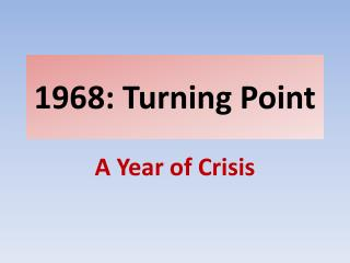 1968: Turning Point