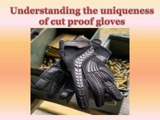 Understanding the uniqueness of cut proof gloves