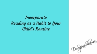 Incorporate Reading as a Habit to Your Child's Routine