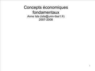 Concepts  conomiques fondamentaux Anne Isla islauniv-tlse1.fr 2007-2008