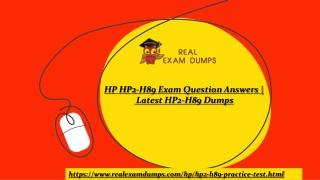 HP HP2-H89 Practice Test Questions-HP2-H89 Exam Dumps | Realexamdumps.com
