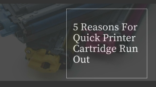 5 Reasons For Quick Printer Cartridge Run Out