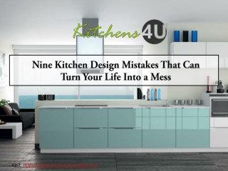 Nine Kitchen Design Mistakes That Can Turn Your Life Into a Mess.