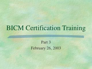 BICM Certification Training