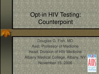 Opt-in HIV Testing: Counterpoint