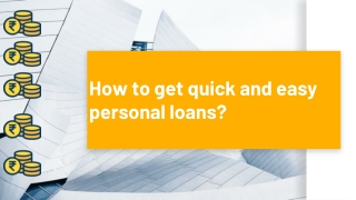 How to get quick and easy personal loans?