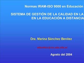 Normas IRAM-ISO 9000 en Educaci n   SISTEMA DE GESTI N DE LA CALIDAD EN LA EN LA EDUCACI N A DISTANCIA