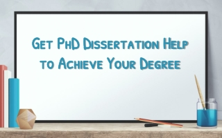Get PhD Dissertation Help to Achieve Your Degree