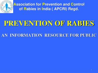 A ssociation for  P revention and  C ontrol of  R abies in  I ndia ( APCRI) Regd.