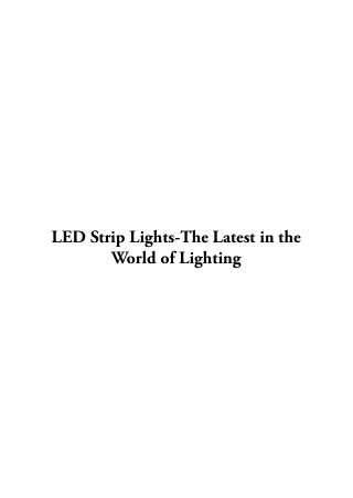 LED Strip Lights-The Latest in the World of Lighting