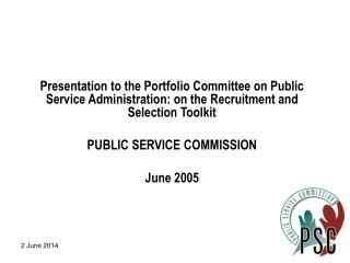 Presentation to the Portfolio Committee on Public Service Administration: on the Recruitment and Selection Toolkit PUBLI
