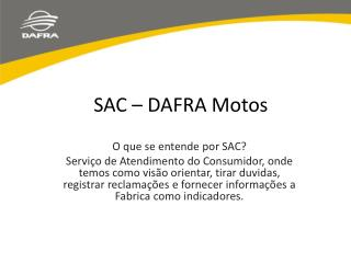 SAC – DAFRA Motos