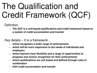 The Qualification and Credit Framework (QCF)