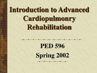 Introduction to Advanced Cardiopulmonry Rehabilitation
