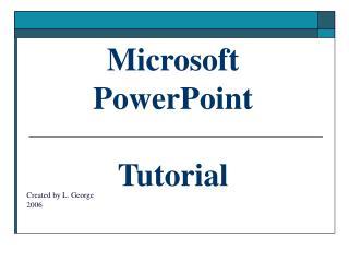 Microsoft PowerPoint Tutorial