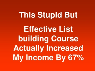 This stupid but effective list building course Actually Incr