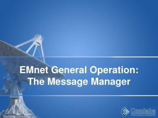 EMnet General Operation: The Message Manager