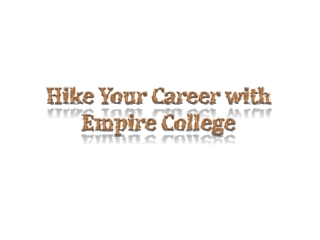 Hike Your Career with Empire College