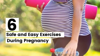 6 Safe and Easy Exercises During Pregnancy